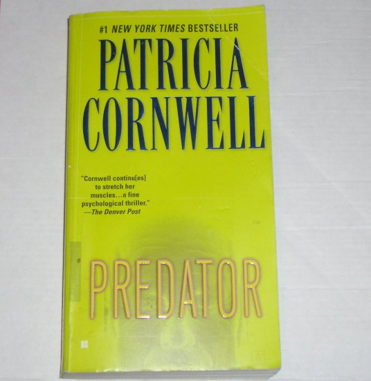 Predator by Patricia Cornwell a Dr. Kay Scarpetta Forensic Mystery 2006