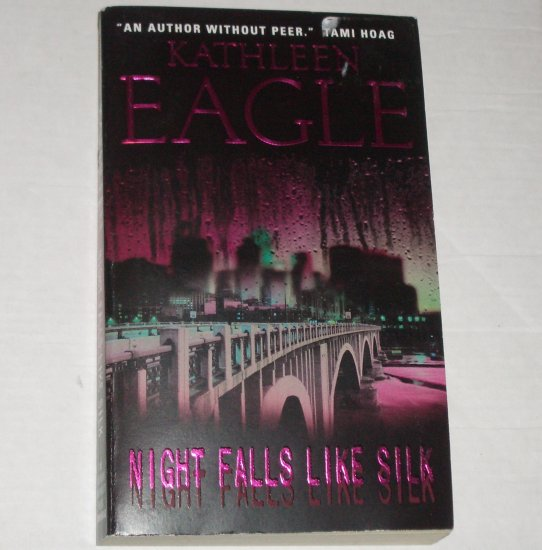 Night Falls Like Silk by KATHLEEN EAGLE Romantic Suspense 2003 Night Remembers Series