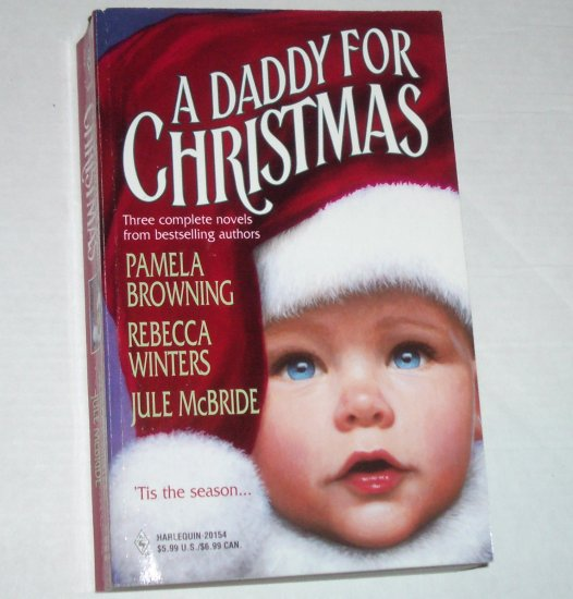 A Daddy for Christmas by PAMELA BROWNING, REBECCA WINTERS, JULE McBRIDE 1998
