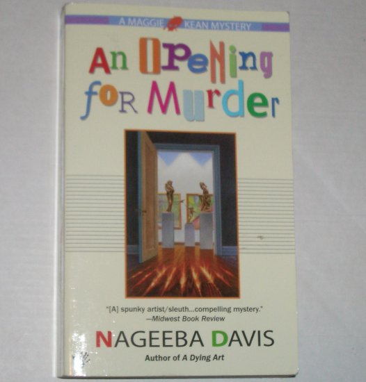 An Opening for Murder by NAGEEBA DAVIS A Maggie Kean Cozy Mystery Prime Crime 2003