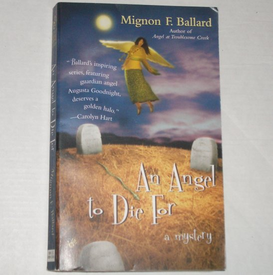 An Angel to Die For by MIGNON F BALLARD An Augusta Goodnight Mystery Prime Crime 2001