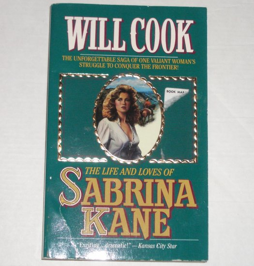 The Life and Loves of Sabrina Kane by WILL COOK Historical Western Romance 1995