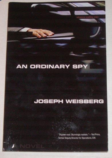 An Ordinary Spy by CIA Agent JOSEPH WEISBERG ARC 2008