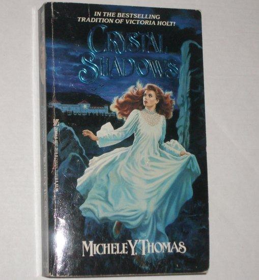 Crystal Shadows by MICHELE Y THOMAS Gothic Romance 1989