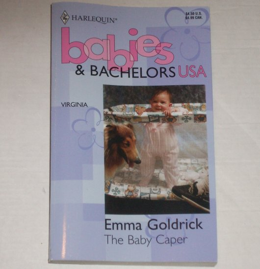 The Baby Caper by EMMA GOLDRICK Harlequin Babies & Bachelors USA Virginia 1995