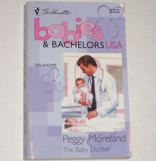 The Baby Doctor by PEGGY MORELAND Harlequin 1994 Babies & Bachelors USA Oklahoma