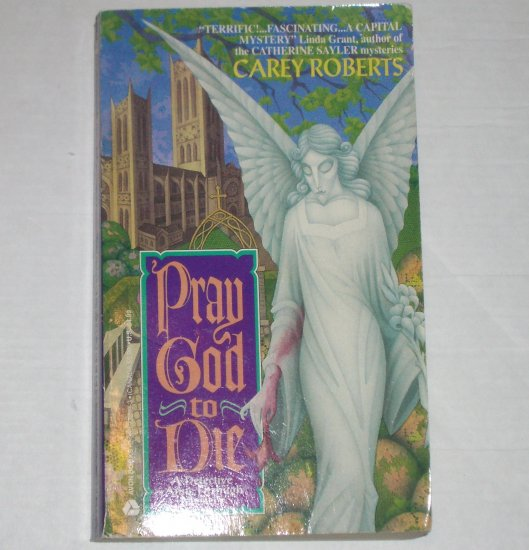 Pray God to Die by CAREY ROBERTS A Detective Anne Fitzhugh Mystery 1994