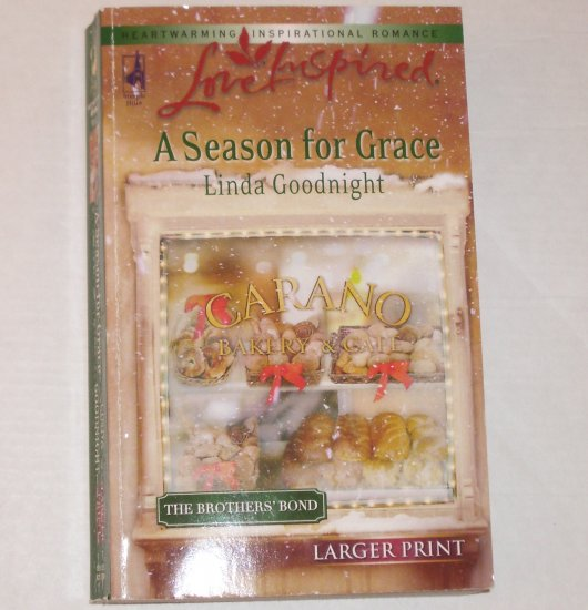 A Season for Grace LINDA GOODNIGHT Love Inspired Christian Romance Dec06 Brothers Bond Large Print