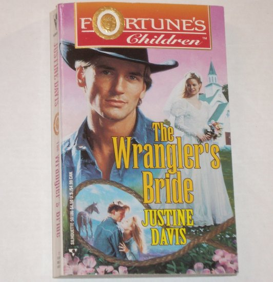 The Wrangler's Bride by JUSTINE DAVIS Fortunes of Texas 1997