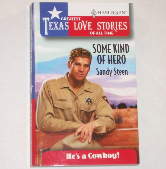 Some Kind of Hero by SANDY STEEN Greatest Texas Love Stories of All Time 1998 He's a Cowboy!