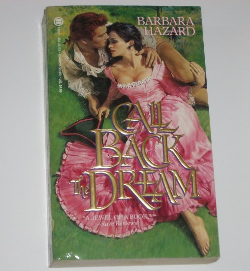 Call Back the Dream by BARBARA HAZARD Historical Romance 1990