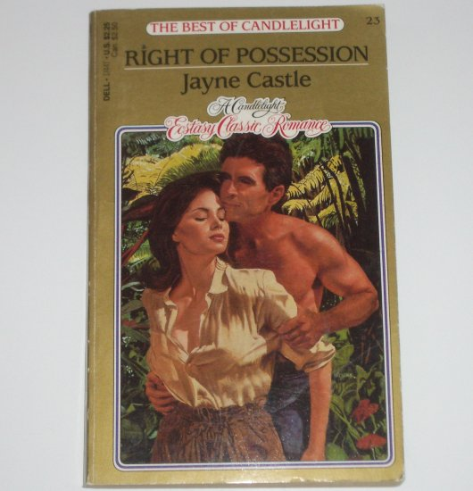 Right of Possession by JAYNE CASTLE Candlelight Ecstasy Classic Romance  No 23 1987
