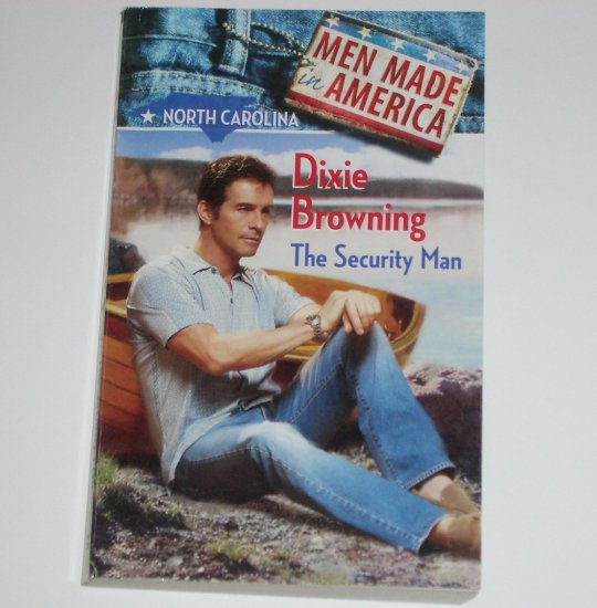 The Security Man by DIXIE BROWNING Harlequin Men Made in America North Carolina 1993