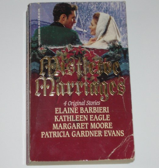Mistletoe Marriages ELAINE BARBIERI, KATHLEEN EAGLE, MARGARET MOORE Historical Christmas Romance