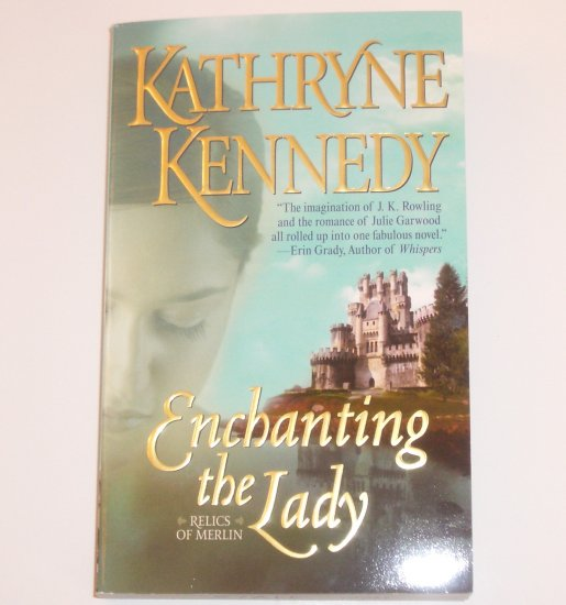 Enchanting the Lady KATHRYNE KENNEDY LoveSpell Paranormal Romance 2008 Relics of Merlin Series
