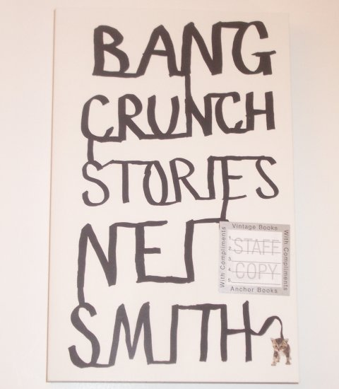 Bang Crunch Stories by NEIL SMITH Funny & Profound Short Stories 2008