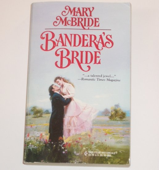 Bandera's Bride by MARY McBRIDE Harlequin Historical Western Romance 2000