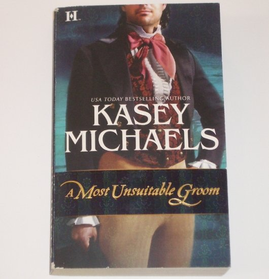 A Most Unsuitable Groom by KASEY MICHAELS Regency Romance 2007 The Beckets of Romney Marsh Series