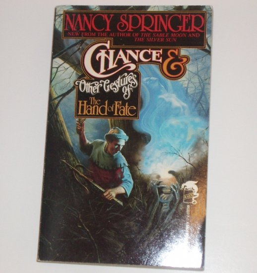 Chance & Other Gestures of the Hand of Fate by NANCY SPRINGER Fantasy 1987