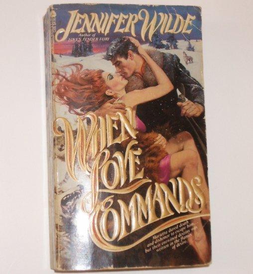 When Love Commands by Jennifer Wilde Historical Georgian Romance 1984
