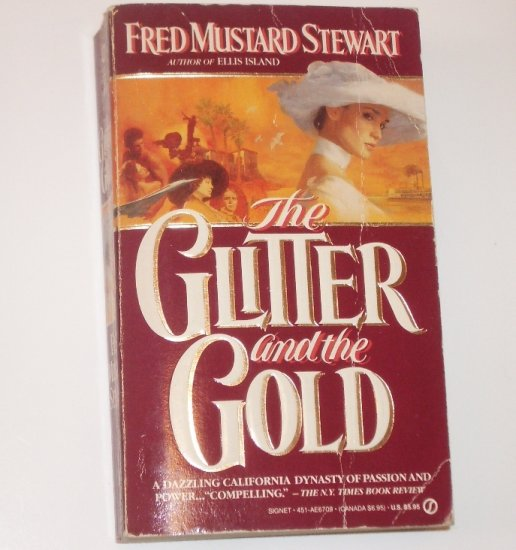 The Glitter and the Gold by FRED MUSTARD STEWART Epic Romance 1990