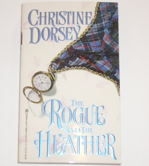 The Rogue & the Heather CHRISTINE DORSEY Historical Scottish Romance Renegade, Rebel & Rogue Series