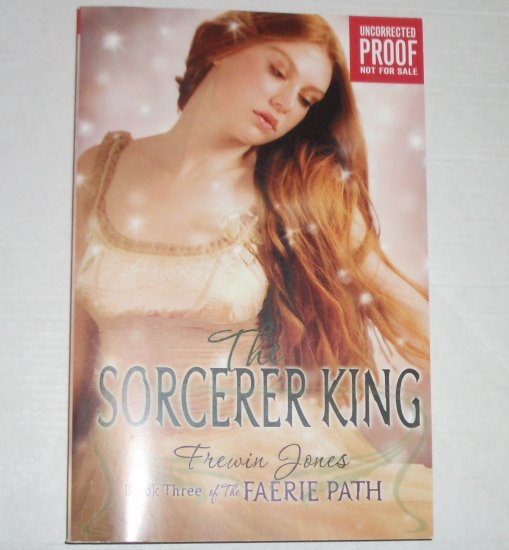 The Sorcerer King by FREWIN JONES Faerie Path Series 2008 Advance Reading Copy