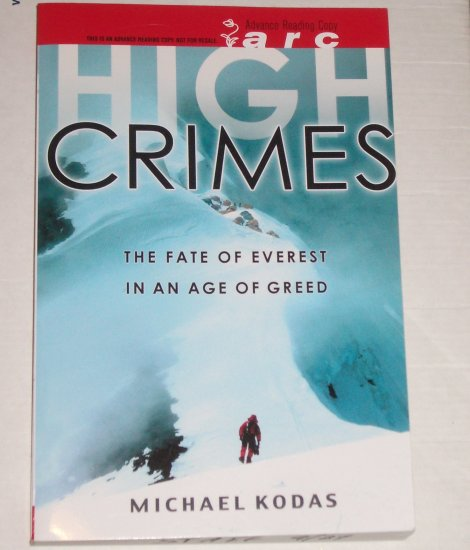 High Crimes by MICHAEL KODAS The Fate of Mt Everest Advance Reading Copy 2008