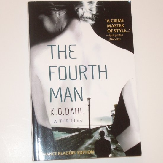 The Fourth Man by K O DAHL Advance Readers Edition 2008 Thriller