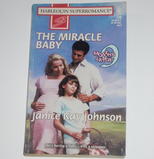 The Miracle Baby by JANICE KAY JOHNSON Harlequin SuperRomance 736 Apr97 9 Months Later Series