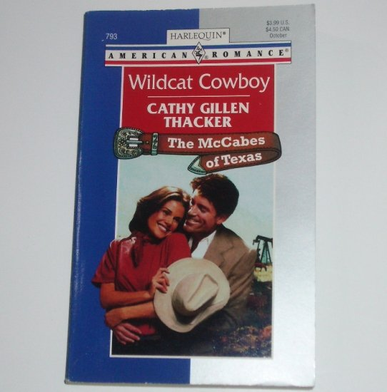Wildcat Cowboy CATHY GILLEN THACKER Harlequin American Romance No 793 Oct99 The McCabes of Texas