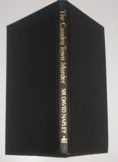 The Camden Town Murder SIR DAVID NAPLEY Hardcover Great Murder Trials of the Twentieth Century