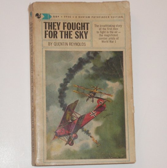 They Fought for the Sky by QUENTIN REYNOLDS Combat Pilots of World War I 1963