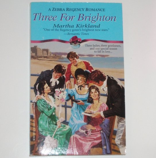 Three for Brighton by Martha Kirkland Zebra Regency Romance 1998