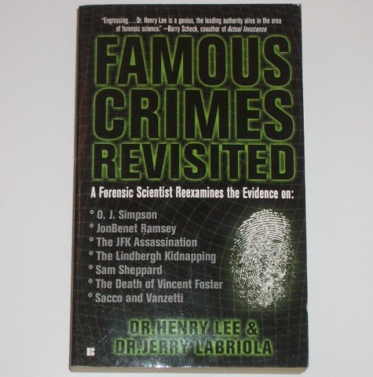 Famous Crimes Revisted by DR. HENRY LEE & DR. JERRY LABRIOLA True Crime 2004