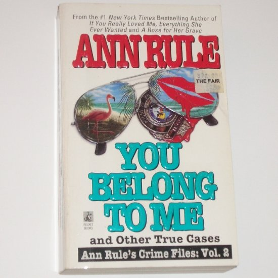 You Belong to Me by ANN RULE True Crime 1993 Crime Files: Vol. 2