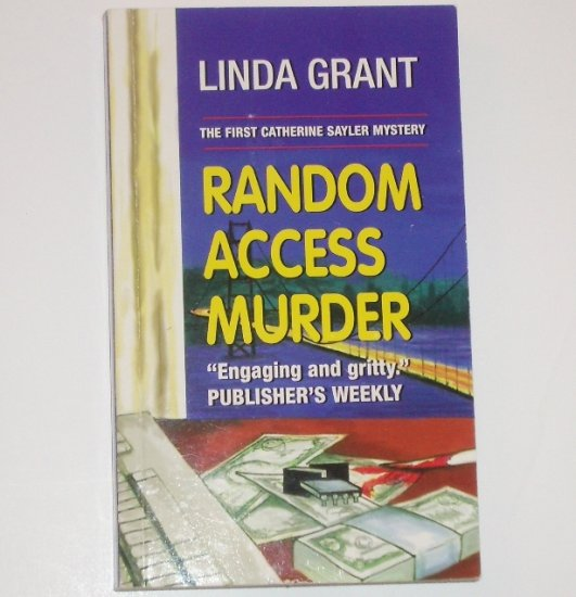 Random Access Murder by LINDA GRANT A Catherine Sayler Mystery 1998