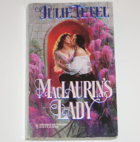 MacLaurin's Lady by JULIE TETEL Harlequin Historical Medieval Scottish Romance 1995
