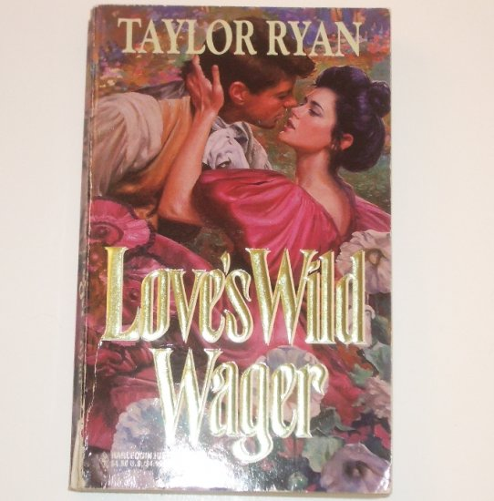 Love's Wild Wager by TAYLOR RYAN Harlequin Historical Regency Romance 1995