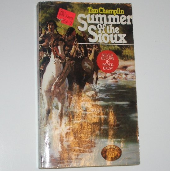 Summer of the Sioux by TIM CHAMPLIN Western 1982