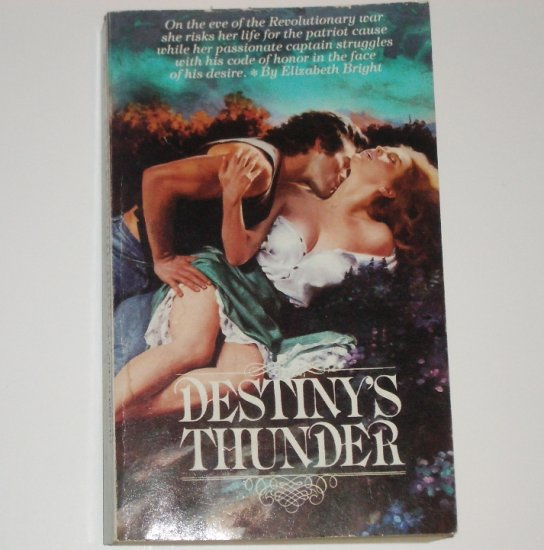 Destiny's Thunder by ELIZABETH BRIGHT Revolutionary War Romance 1983