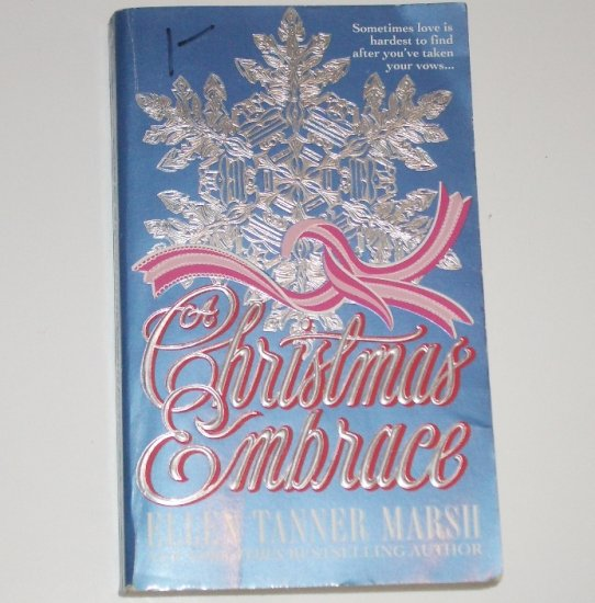 A Christmas Embrace by ELLEN TANNER MARSH Contemporary Romance 1994