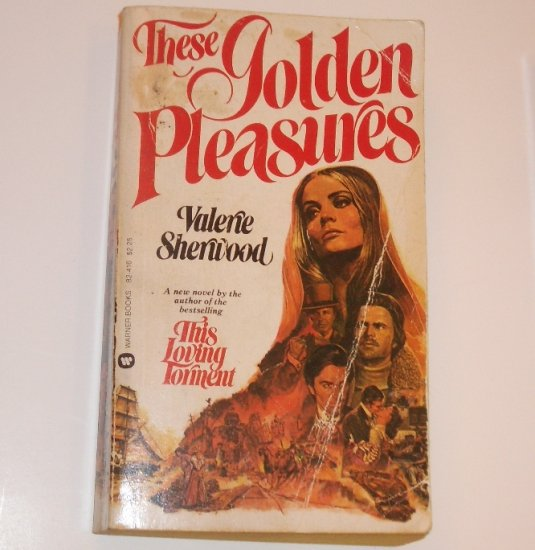 These Golden Pleasures by VALERIE SHERWOOD Turn of the Century Romance 1977
