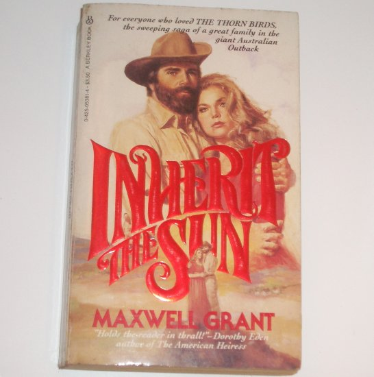 Inherit the Sun by MAXWELL GRANT Historical Australian Saga Romance 1981
