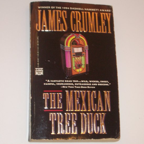 The Mexican Tree Duck by JAMES CRUMLEY Mystery 1994
