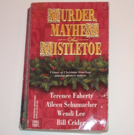 Murder, Mayhem and Mistletoe TERENCE FAHERTY, AILEEN SCHUMACHER, WENDI LEE, BILL CRIDER 2001