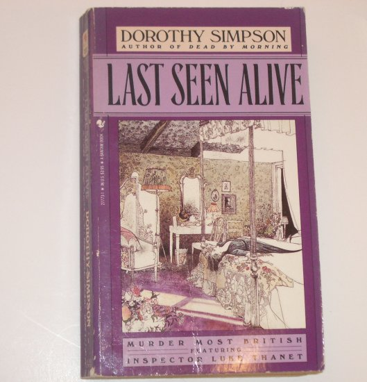 Last Seen Alive by DOROTHY SIMPSON An Inspector Luke Thanet Cozy Mystery 1989