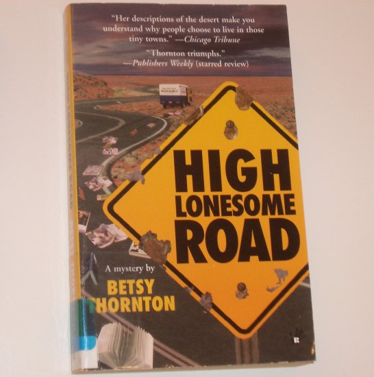 High Lonesome Road by BETSY HORNTON A Chloe Newcombe Mystery 2001 Prime Crime