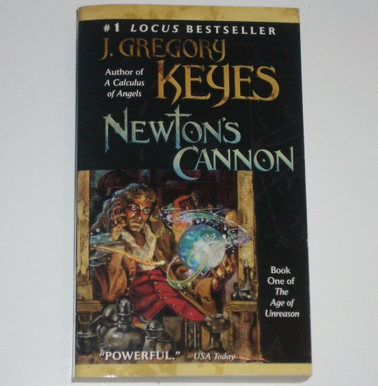 Newton's Cannon by J GREGORY KEYES Fantasy 1999 The Age of Unreason Series