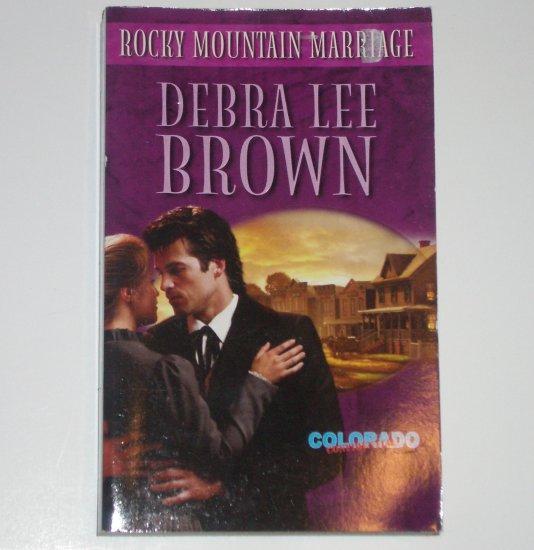 Rocky Mountain Marriage DEBRA LEE BROWN Harlequin Historical Western #695 2004 Colorado Confidential